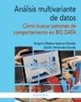 """Análisis multivariante de datos """"Cómo buscar patrones de comportamiento en BIG DATA"""""""