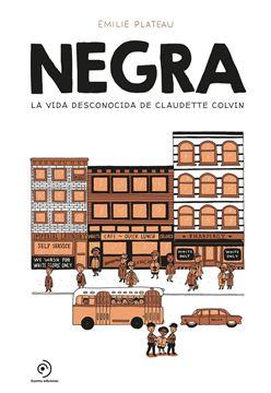 """Negra """"La vida desconocida de Claudette Colvin"""""""
