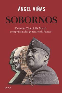 """Sobornos """"De cómo Churchill y March compraron a los generales de Franco"""""""