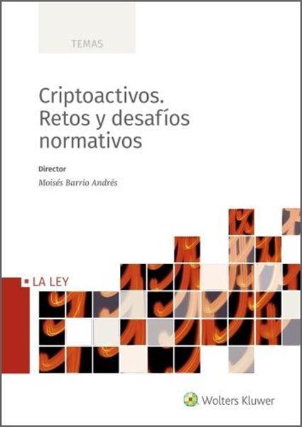 Criptoactivos. Retos y desafíos normativos, 2021