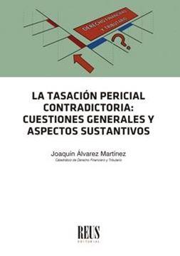 """La tasación pericial contradictoria """"Cuestiones generales y aspectos sustantivos"""""""