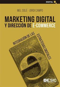 """Marketing digital y dirección de e-commerce, 2021 """"Integración de las estrategias digitales"""""""