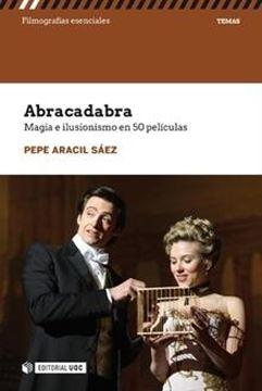 """Abracadabra  """"Magia e ilusionismo en 50 películas"""""""