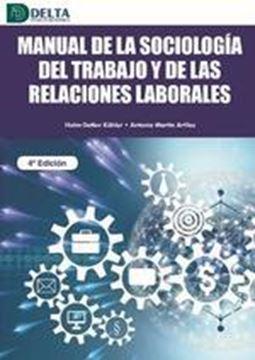 Manual de la sociología del trabajo y de las relaciones laborales, 4ª ed, 2021