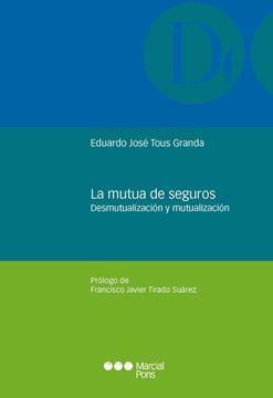"""Mutua de seguros, La """"Desmutualización y mutualización"""""""