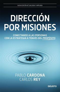 """Dirección por misiones """"Conectando a las personas con la estrategia a través del propósito"""""""