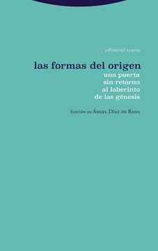 """Las formas del origen """"Una puerta sin retorno al laberinto de las génesis"""""""