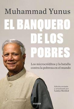 """Banquero de los pobres, El """"Los microcréditos y la batalla contra la pobreza en el mundo"""""""