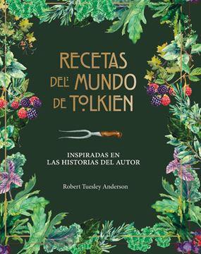 """Recetas del mundo de Tolkien """"Inspiradas en las historias del autor"""""""