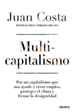 """Multicapitalismo """"Por un capitalismo que nos ayude a crear empleo, proteger el clima y fre"""""""