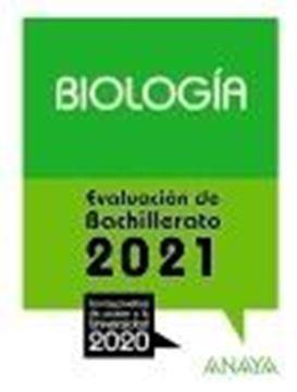 """Biología. Evaluación de Bachillerato 2021 """"Con las pruebas de acceso a la Universidad 2020"""""""