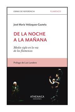 """De la noche a la mañana """"Medio siglo en la voz de los flamencos"""""""