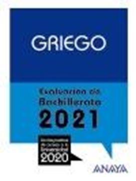 """Griego. Evaluación de Bachillerato 2021 """"Con las pruebas de acceso a la Universidad 2020"""""""
