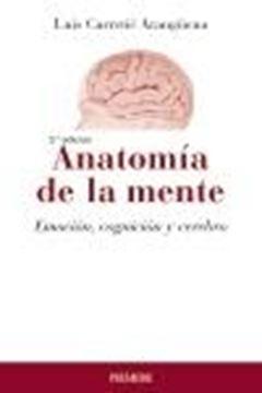 """Anatomía de la mente, 3ª Ed, 2021 """"Emoción, cognición y cerebro"""""""