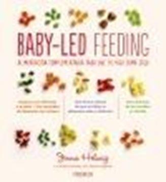 """Baby-Led Feeding """"Alimentación complementaria para que tu hijo coma solo"""""""