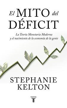 """El mito del déficit """"La teoría monetaria moderna y el nacimiento de la economía de la gente"""""""