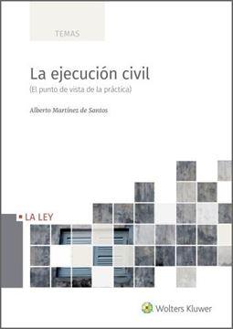 """Ejecución civil, La, 2021 """"El punto de vista de la práctica"""""""