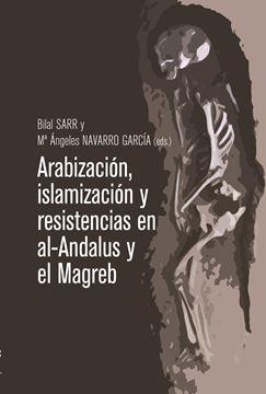Arabización, islamización y resistencias en Al-Andalus y el Magreb