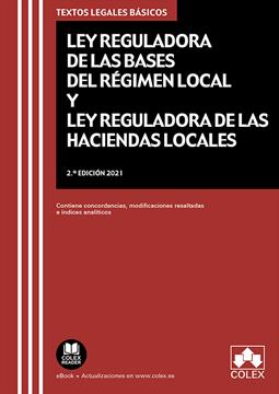 """Imagen de Ley Reguladora de las Bases del Régimen Local y Ley Reguladora de las Haciendas Locales, 2ª ed, 2021 """"Contiene concordancias, modificaciones resaltadas e índices analíticos"""""""