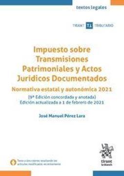 """Imagen de Impuesto sobre Transmisiones Patrimoniales y Actos Jurídicos Documentados. 9º Ed, 2021 """"Normativa Estatal y Autonómica 2021"""""""