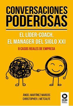"""Conversaciones poderosas """"El líder-coach, el manager del siglo XXI"""""""
