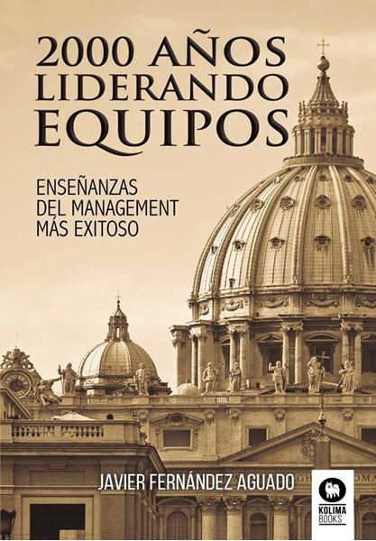 """2000 años liderando equipos """"Enseñanzas del management más exitoso"""""""