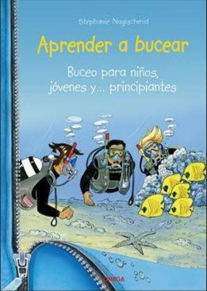 """Aprender a bucear """"Buceo para niños, jóvenes y... principiantes"""""""