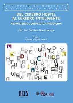 """Del cerebro hostil al cerebro inteligente """"Neurociencia, conflicto y mediación"""""""