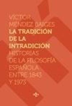 """Tradición de la intradición, La """"Historias de la filosofía española entre 1843-1973"""""""