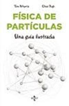 """Física de partículas """"Una guía ilustrada"""""""