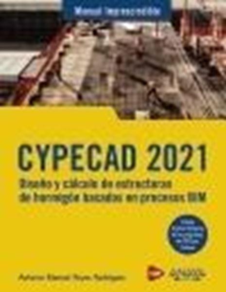 """CYPECAD 2021 """"Diseño y cálculo de estructuras de hormigón basados en procesos BIM"""""""