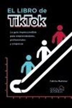 """El libro de TikTok """"La guía imprescindible para emprendedores, profesionales y empresas"""""""