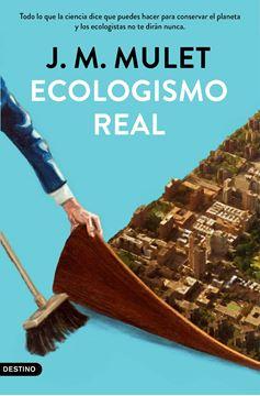 """Ecologismo real """"Todo lo que la ciencia dice que puedes hacer para conservar el planeta y"""""""
