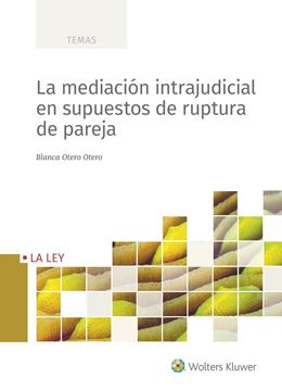 Mediación intrajudicial en supuestos de ruptura de pareja, La, 2021
