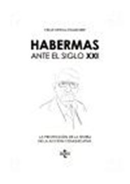 """Habermas ante el siglo XXI """"La proyección de la teoría de la acción comunicativa"""""""