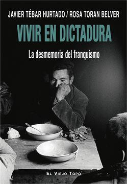 """Vivir en dictadura """"La desmemoria del franquismo"""""""
