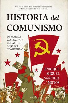 """Historia del comunismo """"De Marx a Gorbachov, el camino rojo del marxismo."""""""