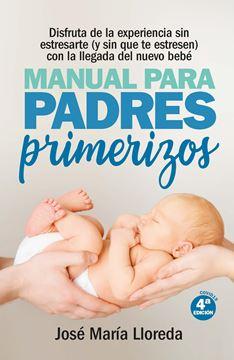 """Manual para padres primerizos """"Todas las claves para vivir esta maravilllosa experiencia sin estresarte"""""""