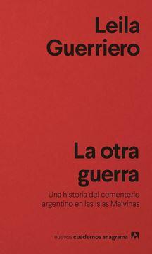 """La otra guerra """"Una historia del cementerio argentino en las islas Malvinas"""""""