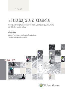 """Trabajo a distancia, El, 2021 """"Con particular análisis del Real Decreto-ley 28/2020, de 22 de septiembre"""""""