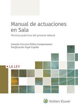 """Manual de actuaciones en Sala, 2021 """"Técnicas prácticas del proceso laboral"""""""