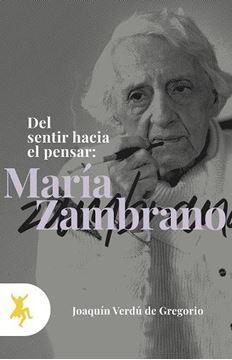 Del sentir hacia el pensar: María Zambrano