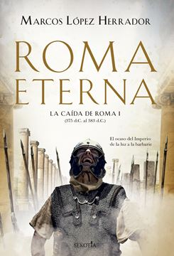 "Roma Eterna ""La caída de Roma (I)"""