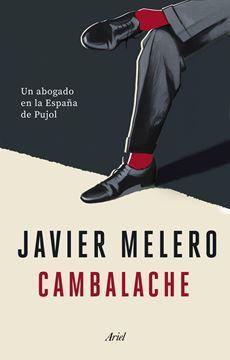 """Cambalache, 2021 """"Un abogado en la España de Pujol"""""""