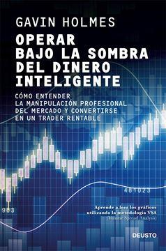 """Operar bajo la sombra del dinero inteligente, 2021 """"Cómo entender la manipulación profesional del mercado y convertirse en un trader rentable"""""""