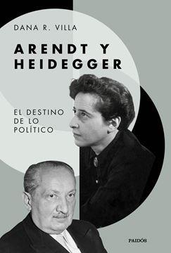 """Arendt y Heidegger """"El destino de lo politico"""""""