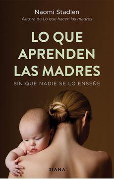 """Lo que aprenden las madres """"Sin que nadie se lo enseñe"""""""