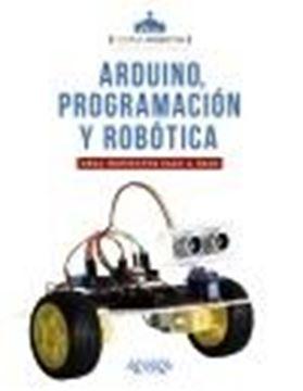 "Arduino, programación y robótica, 2021 ""Crea proyectos paso a paso"""
