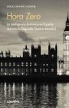 """Hora Zero """"La inteligencia británica en España durante la Segunda Guerra Mundial"""""""