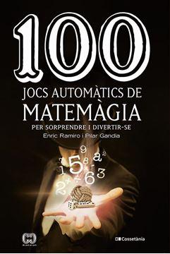 """100 jocs automàtics de matemàgia """"per sorprendre i divertir-se"""""""